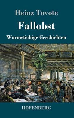 Fallobst: Wurmstichige Geschichten (Hardback)