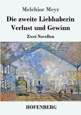 Die Zweite Liebhaberin / Verlust Und Gewinn (Paperback)