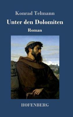 Unter Den Dolomiten (Hardback)