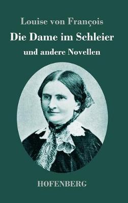 Die Dame im Schleier: und andere Novellen (Hardback)