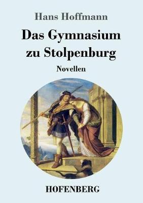 Das Gymnasium zu Stolpenburg: Novellen (Paperback)