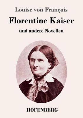 Florentine Kaiser: und andere Novellen (Paperback)