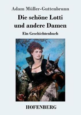 Die Sch ne Lotti Und Andere Damen (Paperback)