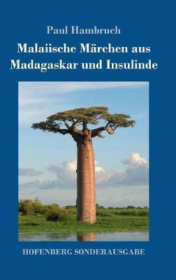 Malaiische M rchen Aus Madagaskar Und Insulinde (Hardback)