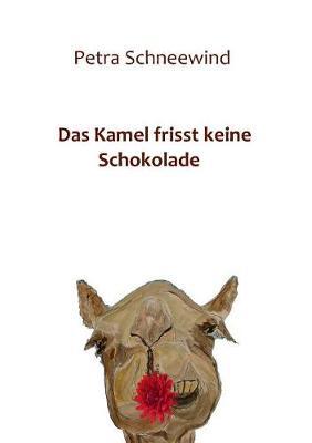 Das Kamel Frisst Keine Schokolade (Paperback)