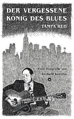 Der Vergessene K nig Des Blues - Tampa Red (Paperback)