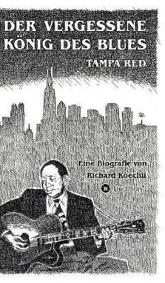 Der Vergessene K nig Des Blues - Tampa Red (Hardback)