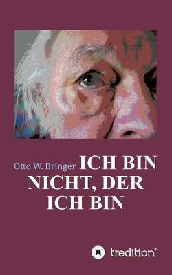 Ich Bin Nicht, Der Ich Bin (Paperback)