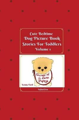 Cute Bedtime Dog Picture Book Stories for Toddlers - Secrets of a Puppy 1 (Paperback)