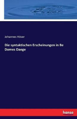 Die Syntaktischen Erscheinungen in Be Domes Daege (Paperback)