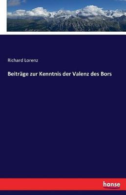 Beitrage Zur Kenntnis Der Valenz Des Bors (Paperback)