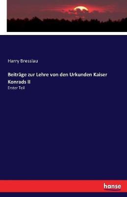 Beitr ge Zur Lehre Von Den Urkunden Kaiser Konrads II (Paperback)