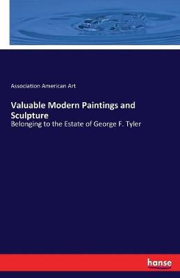 Valuable Modern Paintings and Sculpture (Paperback)