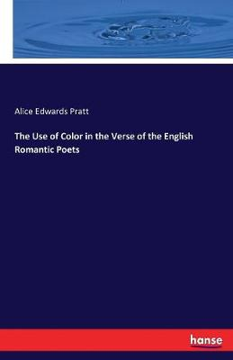 The Use of Color in the Verse of the English Romantic Poets (Paperback)