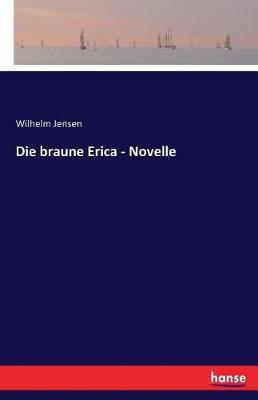 Die Braune Erica - Novelle (Paperback)