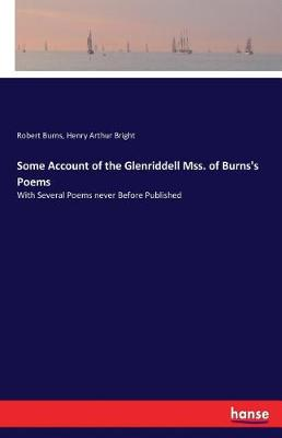 Some Account of the Glenriddell Mss. of Burns's Poems (Paperback)