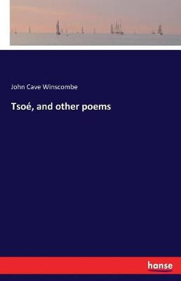 Tsoe, and Other Poems (Paperback)