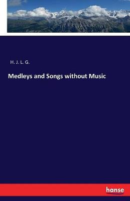 Medleys and Songs Without Music (Paperback)