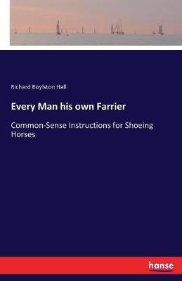 Every Man His Own Farrier (Paperback)