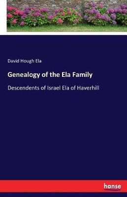 Genealogy of the Ela Family (Paperback)