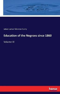 Education of the Negroes Since 1860 (Paperback)