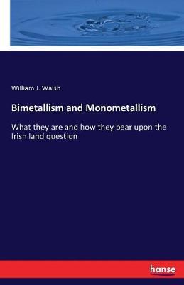 Bimetallism and Monometallism (Paperback)