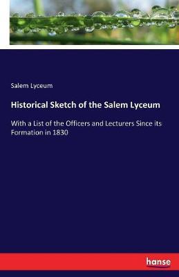 Historical Sketch of the Salem Lyceum (Paperback)