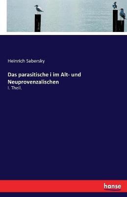 Das Parasitische I Im Alt- Und Neuprovenzalischen (Paperback)