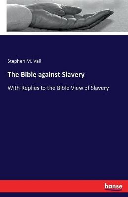 The Bible Against Slavery (Paperback)