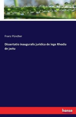 Dissertatio Inauguralis Juridica de Lege Rhodia de Jactu (Paperback)