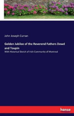 Golden Jubilee of the Reverend Fathers Dowd and Toupin (Paperback)