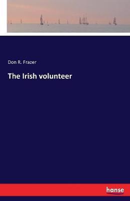 The Irish Volunteer (Paperback)