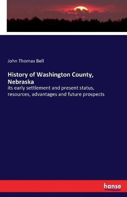 History of Washington County, Nebraska (Paperback)