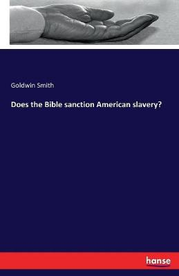 Does the Bible Sanction American Slavery? (Paperback)