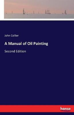 A Manual of Oil Painting (Paperback)
