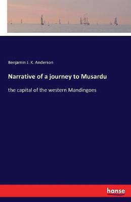 Narrative of a Journey to Musardu (Paperback)