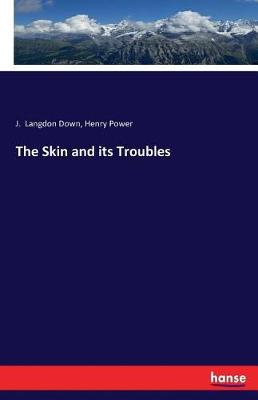 The Skin and Its Troubles (Paperback)