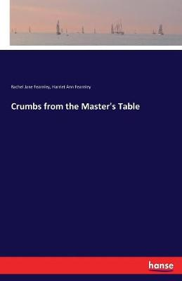 Crumbs from the Master's Table (Paperback)