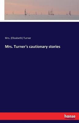 Mrs. Turner's Cautionary Stories (Paperback)
