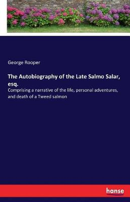 The Autobiography of the Late Salmo Salar, Esq. (Paperback)