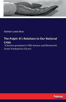 The Pulpit: It's Relations to Our National Crisis (Paperback)