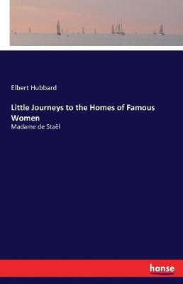 Little Journeys to the Homes of Famous Women (Paperback)