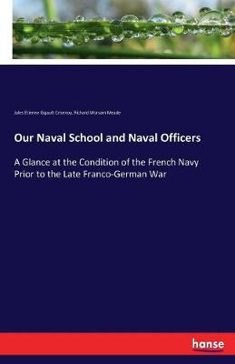 Our Naval School and Naval Officers (Paperback)