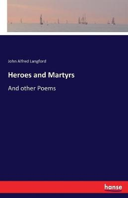 Heroes and Martyrs (Paperback)