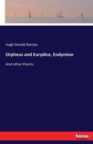 Orpheus and Eurydice, Endymion (Paperback)