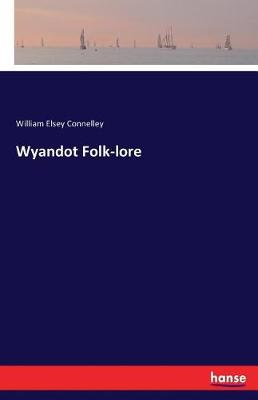 Wyandot Folk-Lore (Paperback)