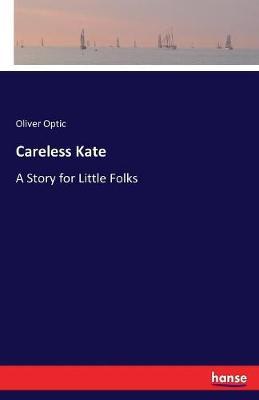 Careless Kate (Paperback)