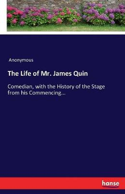 The Life of Mr. James Quin (Paperback)