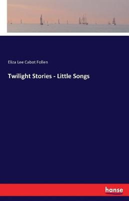 Twilight Stories - Little Songs (Paperback)