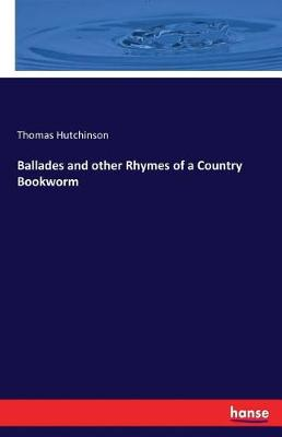 Ballades and Other Rhymes of a Country Bookworm (Paperback)